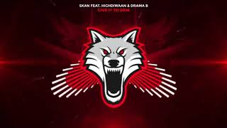 Skan - Give it to dem (feat. Highdiwaan &amp Drama B) BASS BOOSTED