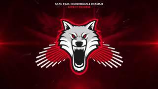 Skan - Give it to dem (feat. Highdiwaan & Drama B) BASS BOOSTED