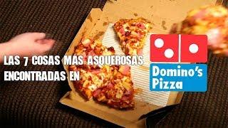 TOP: Las 7 peores cosas encontradas pizzas de Domino's