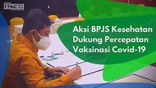 ACTION #6: BPJS KESEHATAN DAN DIRJEN DUKCAPIL BERSINERGI DALAM MENDUKUNG PERCEPATAN VAKSINASI