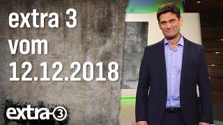 Extra 3 vom 12.12.2018 | extra 3 | NDR