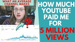 How Much YouTube Paid Me for 5 Million Views - An Average Channel Income!