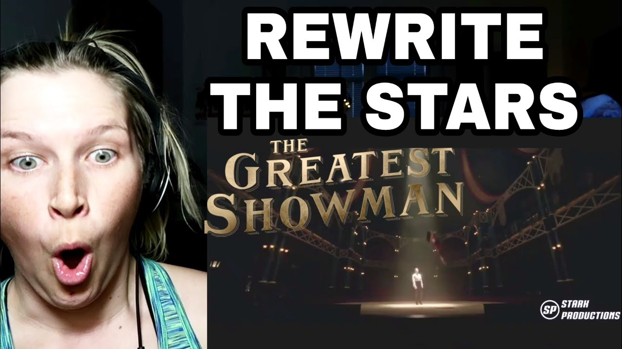 Rewrite The Stars The Greatest Showman Reaction
