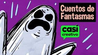 Cuentos de Fantasmas | Casi Creativo