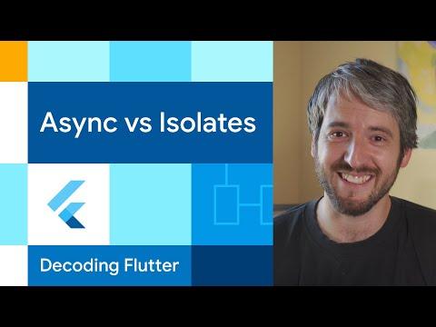 Async vs Isolates  | Decoding Flutter