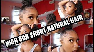 High Bun Short Natural Hair