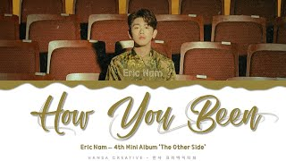 Eric Nam - 'How You Been' Lyrics Color Coded (Han/Rom/Eng)