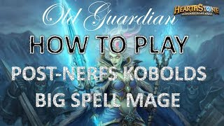 How to play Big Spell Control Mage (Hearthstone Kobolds and Catacombs post-nerfs deck guide)