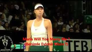 Türk Seyirci Maria Sharapova'ya Evlenme Teklifi Video