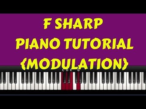 F Sharp Piano Tutorial- Modulation/ Changing Keys From F Sharp To Other Keys from YouTube · Duration:  8 minutes 18 seconds