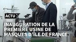 Coronavirus: inaugurationde la première usine de masques d'Ile-de-France | AFP