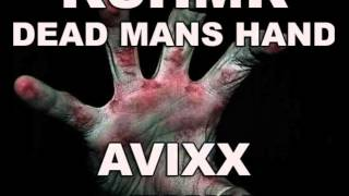 KSHMR - DEAD MANS HAND (AVIXX REMIX) *FREE DOWNLOAD*!!!!!