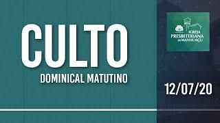 Culto Dominical Matutino - 12/07/20