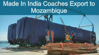 Made in India Railway Coaches export to Mozambique Africa | Modern Coach factory export.