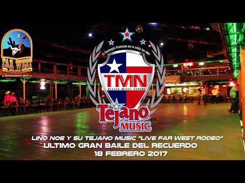 """Ultimo Baile de Lino Noe y su Tejano Music en Far West FEB 2017 """"Reseña"""""""