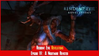 Ep 4: A Nightmare Revisited - Resident Evil Revelations [#05]