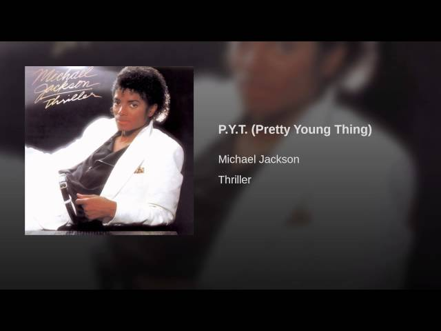 P.Y.T. (Pretty Young Thing)