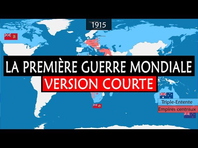 La Première Guerre mondiale - Version courte