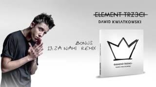 Dawid Kwiatkowski - Za Nami (Remix)