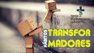Hábitos Transformadores | CULTO AO VIVO 16/08/2020