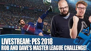 PES 2018: Rob and Dave