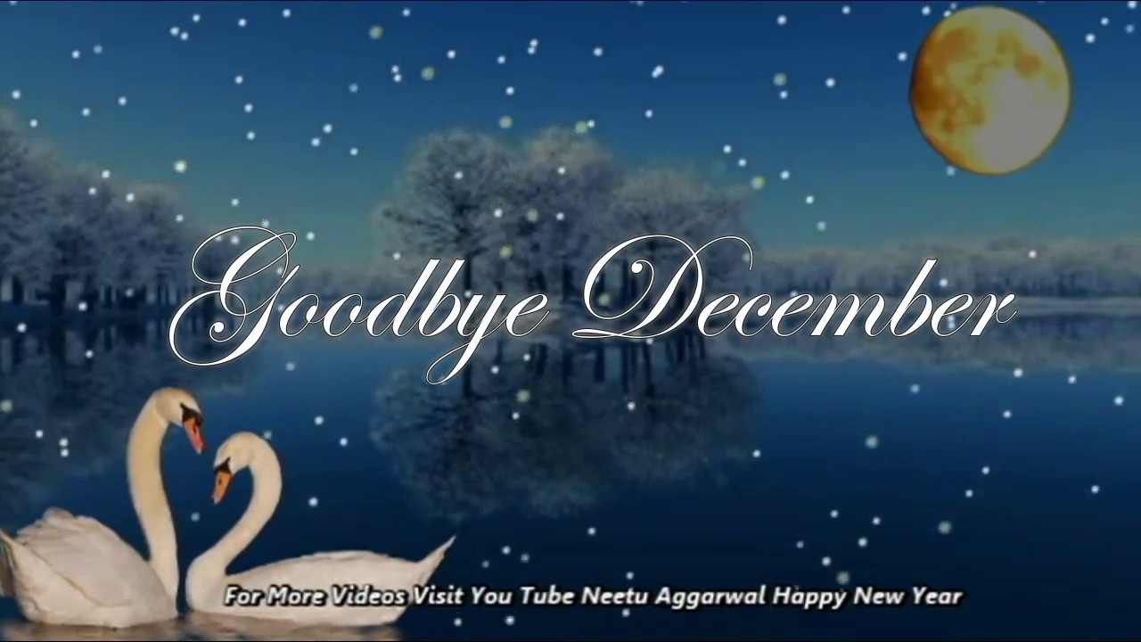 goodbye decemberhappy new year wishesgreetingssmsquotessayings wallpaperswhatsapp video youtube