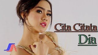 Video Cita Citata - Dia (Official Music Video) download MP3, 3GP, MP4, WEBM, AVI, FLV Oktober 2018