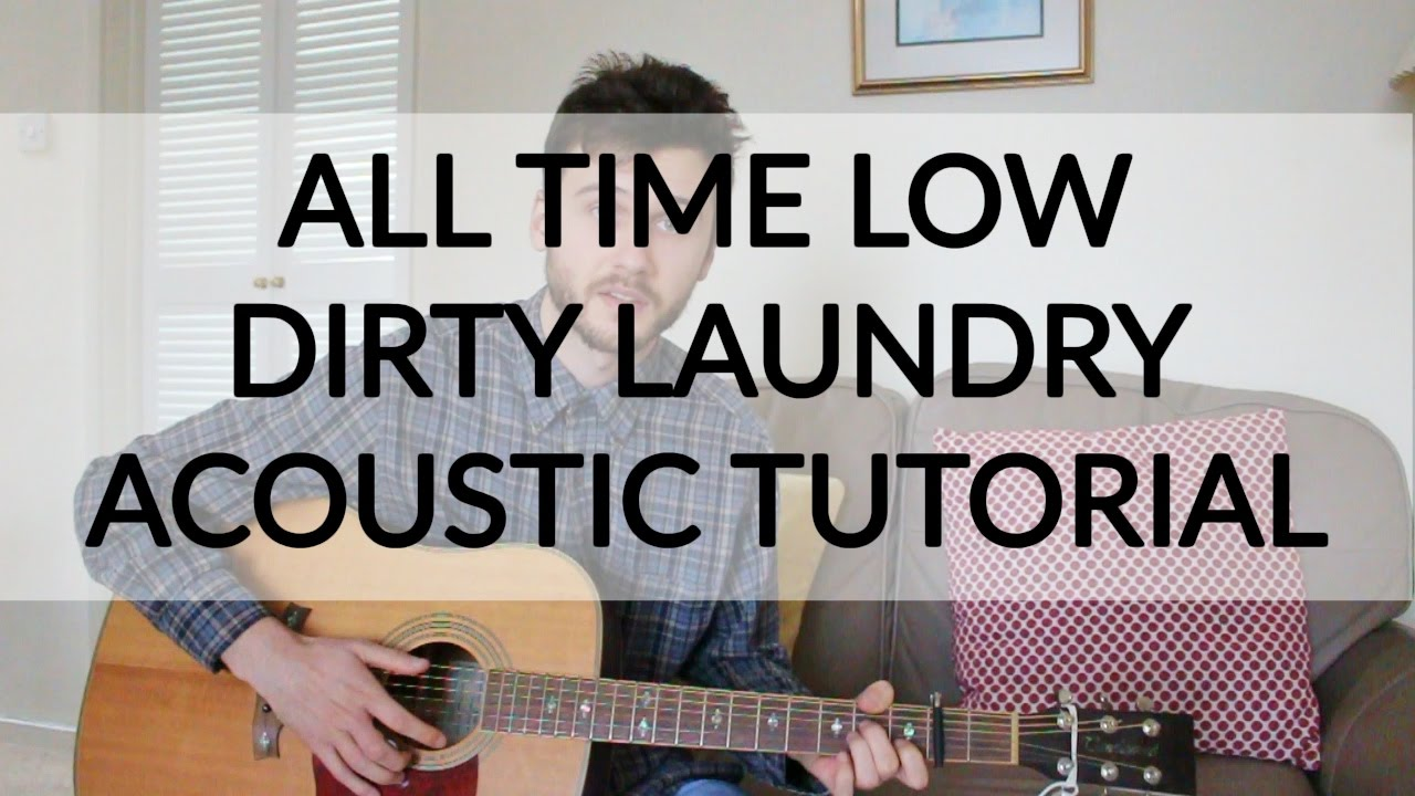 All time low dirty laundry acoustic guitar tutorial youtube all time low dirty laundry acoustic guitar tutorial hexwebz Images