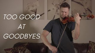 15 Violin Loops In One Cover Song - Sam Smith   Too Good At Goodbyes