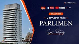 [LANGSUNG] Mesyuarat Khas Parlimen (Dewan Rakyat) 29 Julai 2021 | Sesi Petang