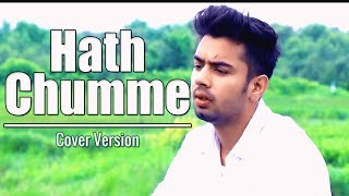 Hath Chumme | Ammy Virk | Cover by Sunny Lot | New Punjabi Songs 2018