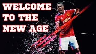 Manchester United - Welcome To The New Age