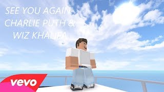 See You Again - Charlie Puth + Wiz Khalifa (OFFICIAL ROBLOX MUSIC VIDEO)