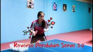 How to Serve Reverse Pendulum (Version 3.0 ) 逆旋转发球第三式