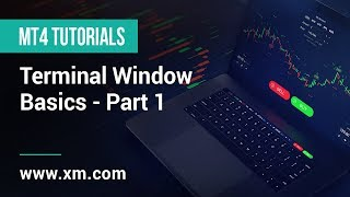 XM.COM - MT4 Tutorials - Terminal Window Basics - Part 1