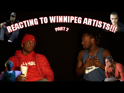 Reacting To Winnipeg Artists (PART 2)