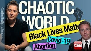 World Gone Mad: Black Lives Matter Protest [Racism Catholic]