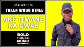Taken Wabo Rinee - Ake Timane Ka Gwae (Original)