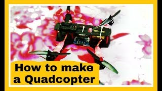 How to make a QuadCopter | Making of Quadcopter | Best Buy