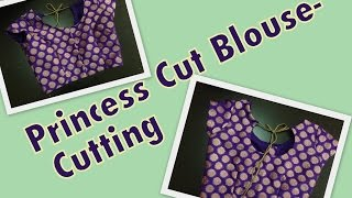Princess Cut Blouse - Part 1 - Cutting
