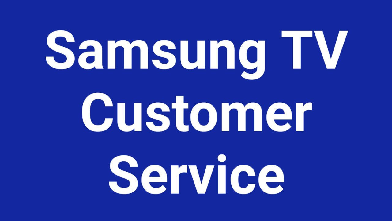 Samsung Customer Service Samsung Tv Customer Service Youtube