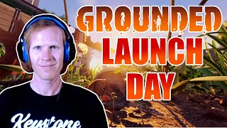 Grounded - Game Preview Launch Day!
