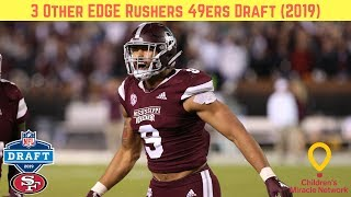 3 Other EDGE Rushers for 49ers Draft (2019)