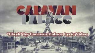 Caravan Palace - Clash with Lyrics Video