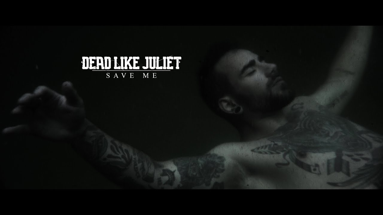 DEAD LIKE JULIET - Save Me (OFFICIAL MUSIC VIDEO)