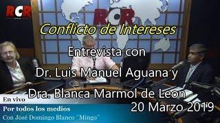 RCR750- CONFLICTO DE INTERESES - Mingo _Dr Luis Manuel Aguana_ Dra Blanca Marmol de Leon