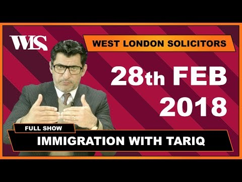 Immigration with Tariq - 28-02-2018