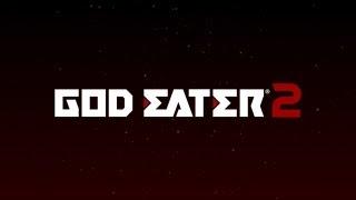 『GOD EATER 2』PSP/PS Vitaクロスプラットフォーム同時発売 紹介映像 thumbnail