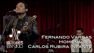 Fernando Vargas / Homenaje a Carlos Rubira Infante - Programa Completo - Autores en Vivo
