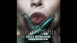 Kelly Rowland - Kisses Down Low Screwed & Chopped